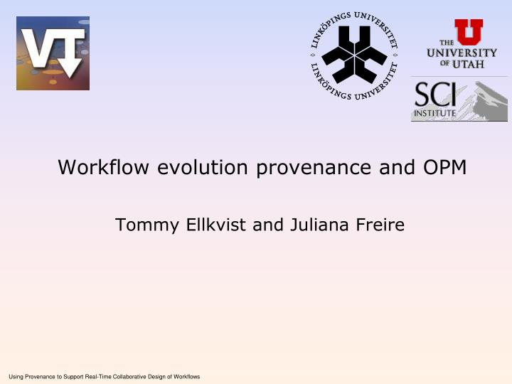 workflow evolution provenance and opm n.