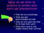 what do we think of authors or writers who don t use interjections