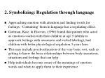 2 symbolizing regulation through language