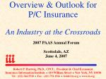 overview outlook for p c insurance an industry at the crossroads