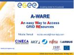 a ware a n easy w ay to a ccess grid re sources