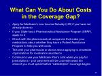 what can you do about costs in the coverage gap