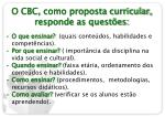o cbc como proposta curricular responde as quest es