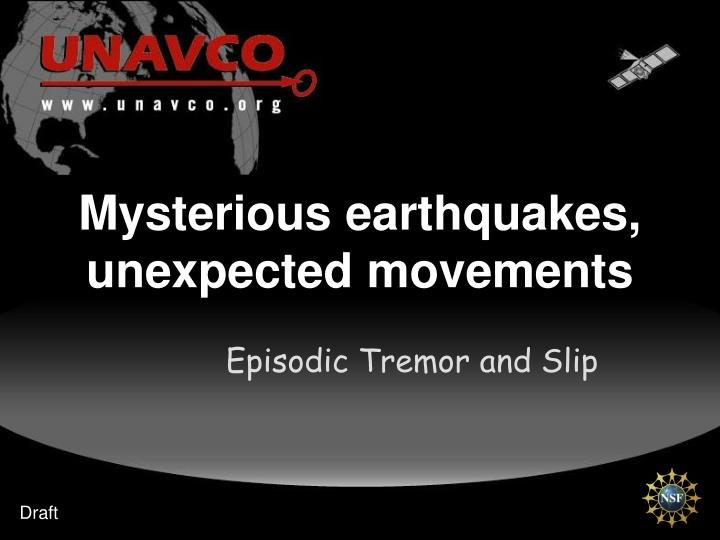 mysterious earthquakes unexpected movements n.