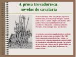 a prosa trovadoresca novelas de cavalaria