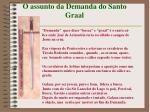 o assunto da demanda do santo graal