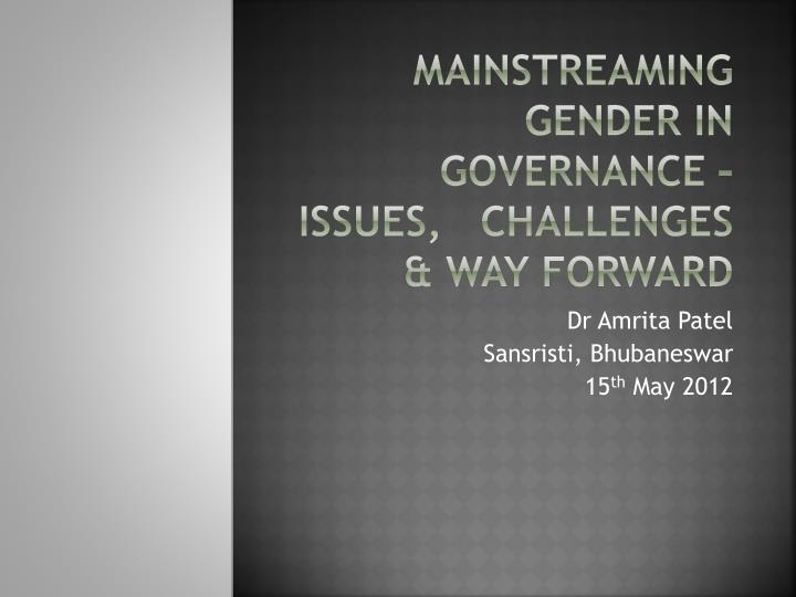 mainstreaming gender in governance issues challenges way forward n.