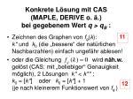 konkrete l sung mit cas maple derive o bei gegebenem wert q q b