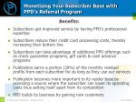 monetizing your subscriber base with ppd s referral program1