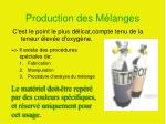 production des m langes