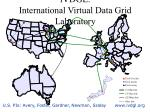 ivdgl international virtual data grid laboratory
