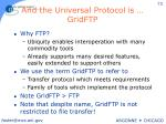 and the universal protocol is gridftp