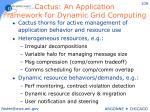 cactus an application framework for dynamic grid computing