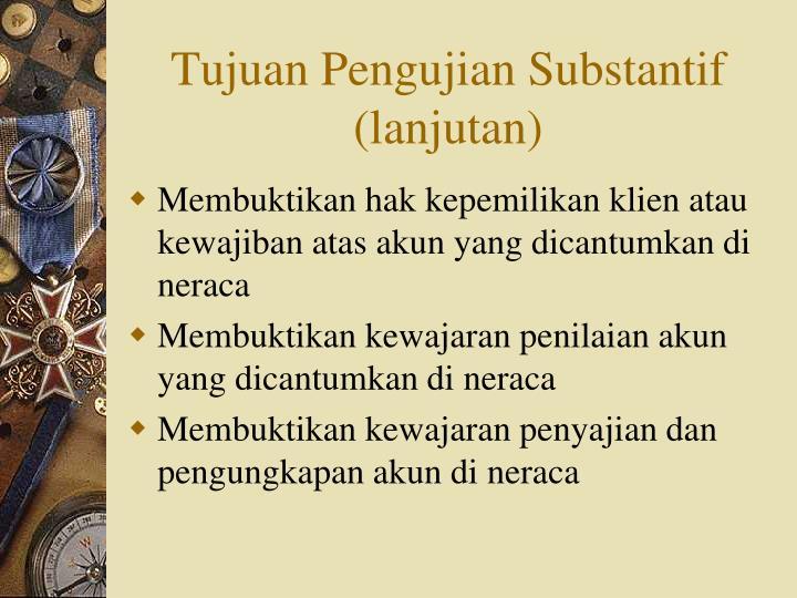 Tujuan Pengujian Substantif (lanjutan)