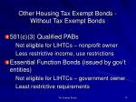other housing tax exempt bonds without tax exempt bonds