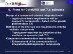 plans for coregrid task 7 3 subtasks