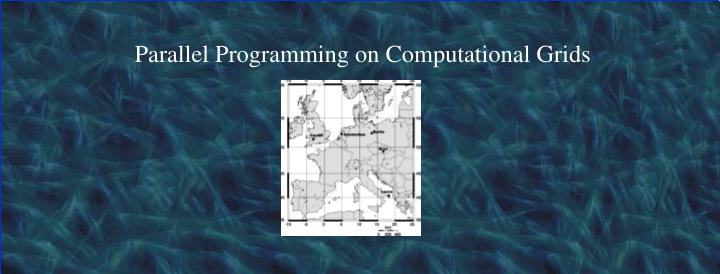 parallel programming on computational grids n.