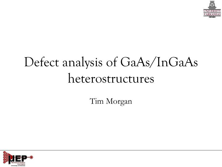defect analysis of gaas ingaas heterostructures n.