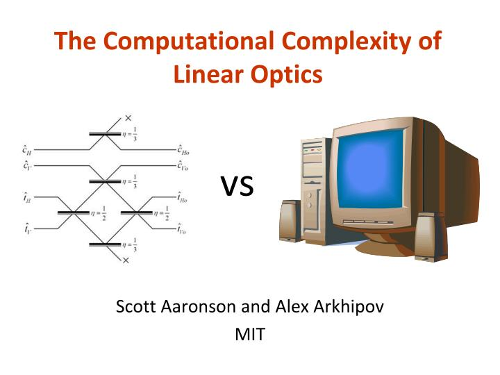 the computational complexity of linear optics n.