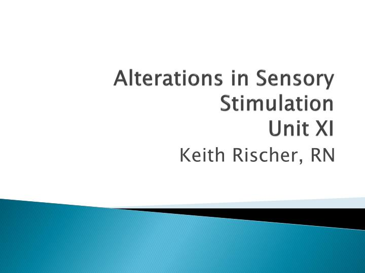 alterations in sensory stimulation unit xi n.