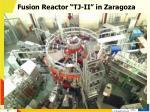 fusion reactor tj ii in zaragoza