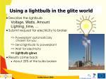 using a lightbulb in the glite world