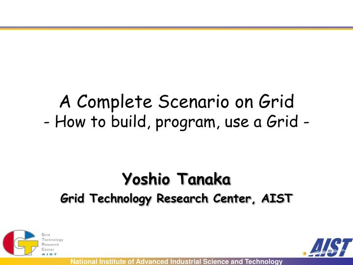 a complete scenario on grid how to build program use a grid n.