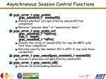 asynchronous session control functions
