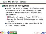build the initial testbed1