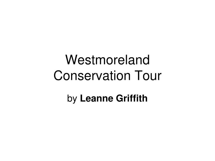 westmoreland conservation tour n.