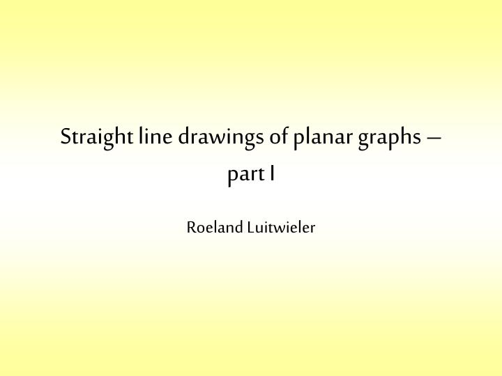 straight line drawings of planar graphs part i n.