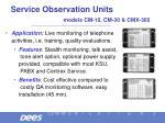service observation units models cm 10 cm 30 cmx 300