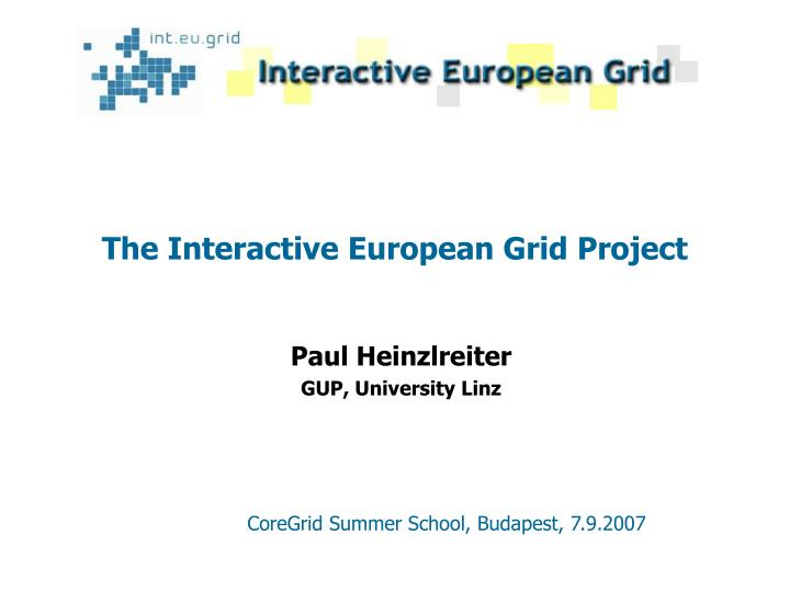 the interactive european grid project n.