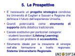 5 le prospettive