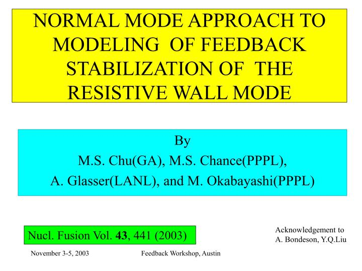 normal mode approach to modeling of feedback stabilization of the resistive wall mode n.