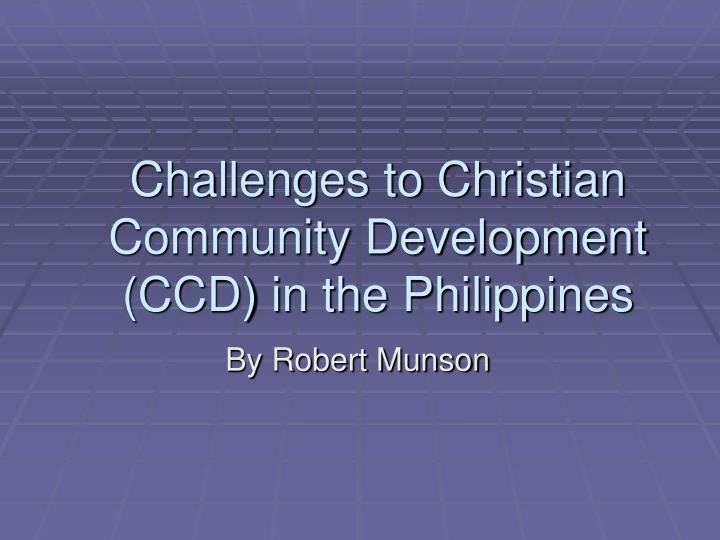 challenges to christian community development ccd in the philippines n.