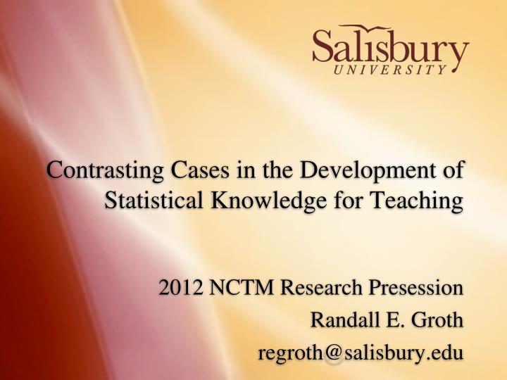 contrasting cases in the development of statistical knowledge for teaching n.