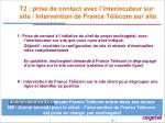 t2 prise de contact avec l interlocuteur sur site intervention de france t l com sur site