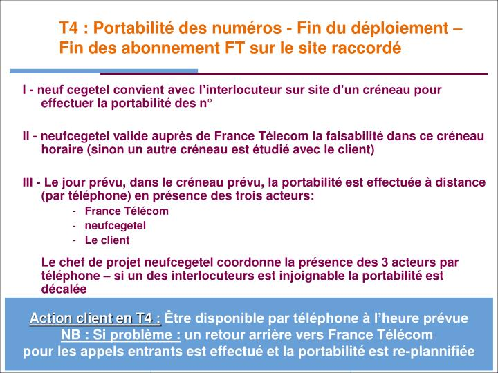 T4 : Portabilité des numéros - Fin du déploiement – Fin des abonnement FT sur le site raccordé
