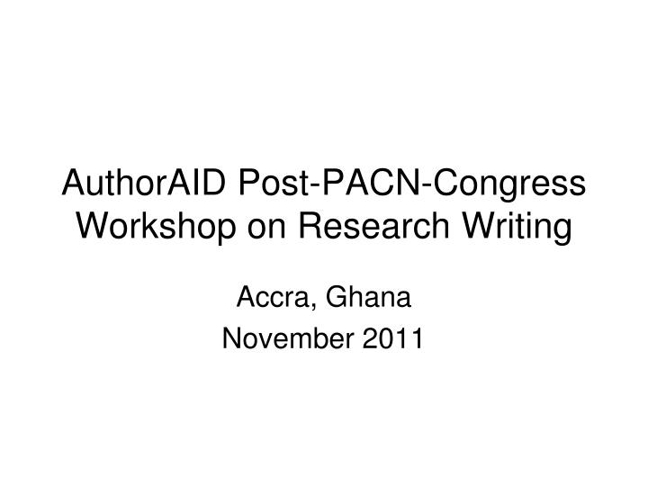 authoraid post pacn congress workshop on research writing n.