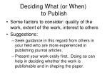 deciding what or when to publish