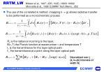 rrtm lw mlawer et al 1997 jgr 102d 16663 16682 morcrette et al 1998 ecmwf tech memo 252