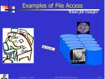 examples of file access whole file transfer