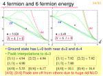4 fermion and 6 fermion energy