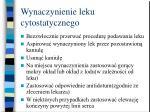 wynaczynienie leku cytostatycznego