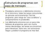 estructura de programas con paso de mensajes