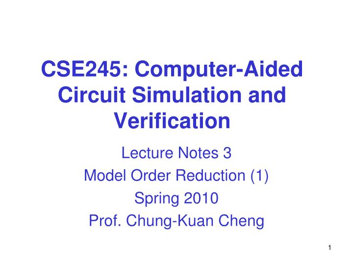 cse245 computer aided circuit simulation and verification n.