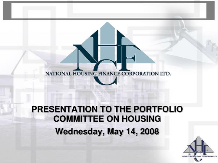 presentation to the portfolio committee on housing wednesday may 14 2008 n.