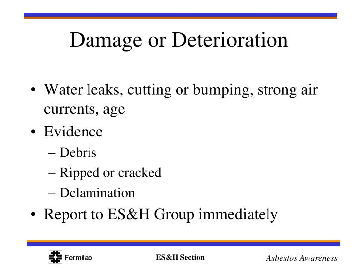 Water leaks, cutting or bumping, strong air currents, age
