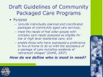 draft guidelines of community packaged care programs